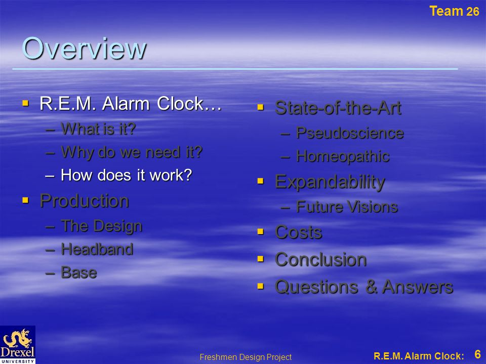 Team 26 Freshmen Design Project R.E.M. Alarm Clock: Overview  R.E.M.