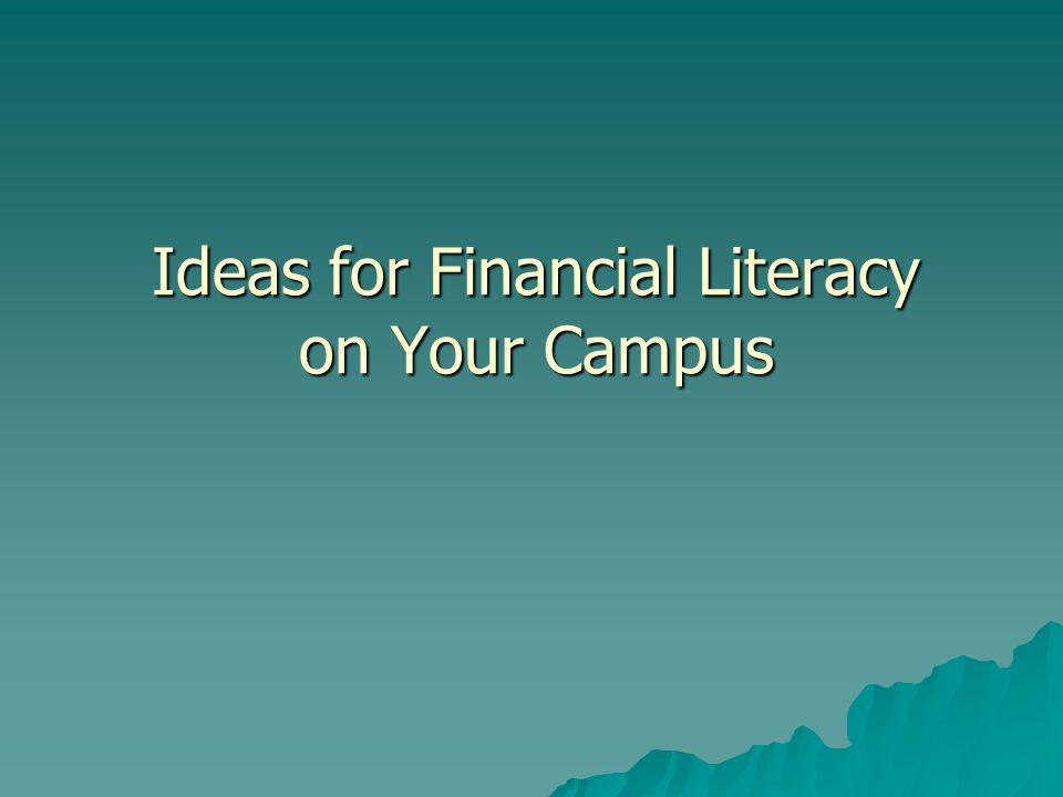 Ideas for Financial Literacy on Your Campus