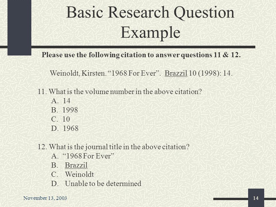 November 13, 200313 Basic Computer Skills Question Example: Using the tools available through Wilson OmniFile, please e-mail this citation to the foll