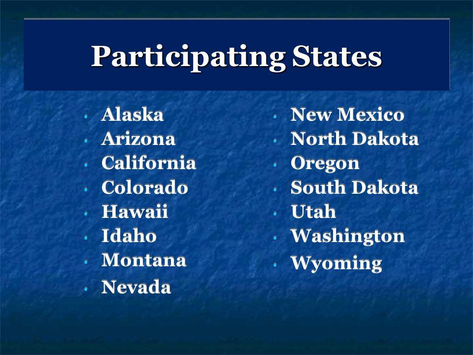 Participating States Alaska Arizona California Colorado Hawaii Idaho Montana Nevada New Mexico North Dakota Oregon South Dakota Utah Washington Wyoming