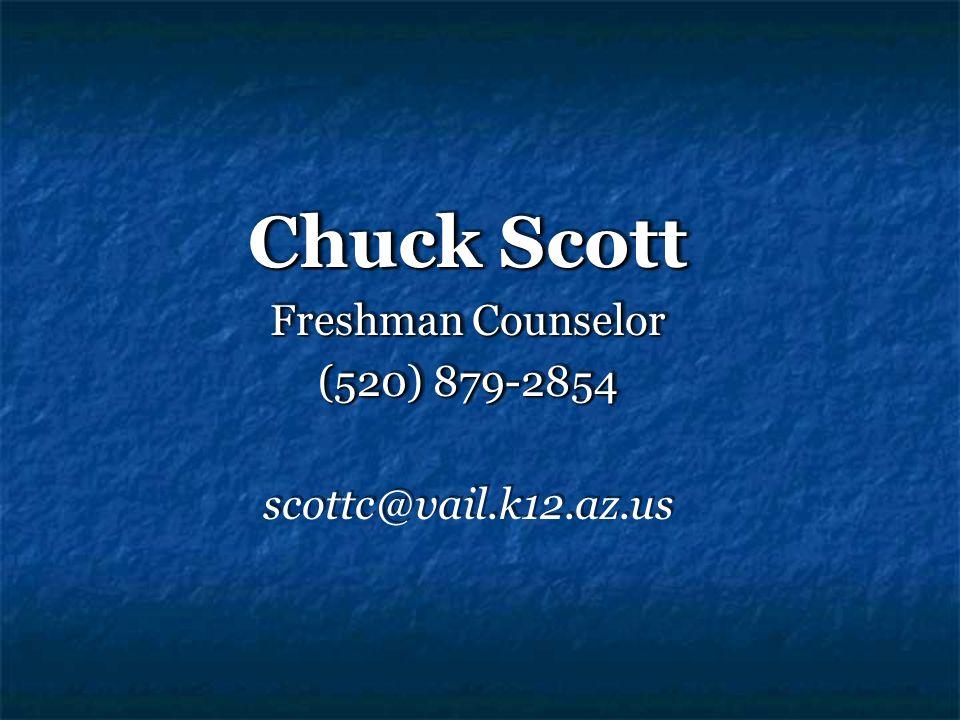 Chuck Scott Freshman Counselor (520) 879-2854 scottc@vail.k12.az.us Chuck Scott Freshman Counselor (520) 879-2854 scottc@vail.k12.az.us