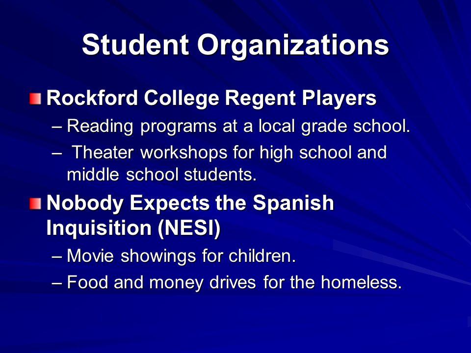 Student Organizations Rockford College Regent Players –Reading programs at a local grade school.