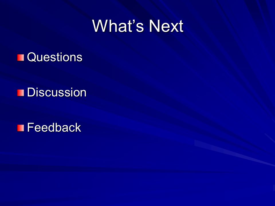 What's Next QuestionsDiscussionFeedback