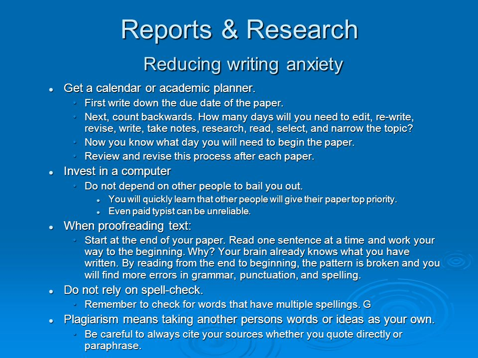 Reports & Research Reducing writing anxiety Get a calendar or academic planner. Get a calendar or academic planner. First write down the due date of t