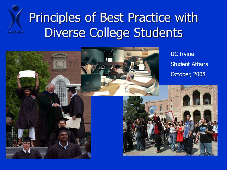 Principles of Best Practice with Diverse College Students UC Irvine Student Affairs October, 2008