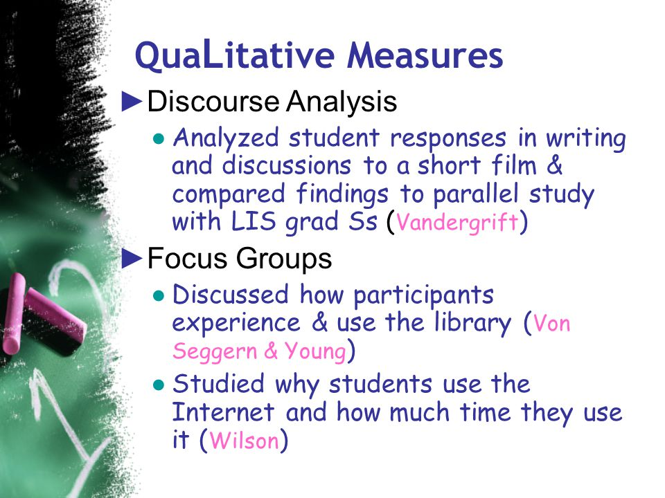 QuaLitative measures ►Content Analysis ● Analyzed course syllabi of library use through discipline and level ( Rambler ) ● Studied online tutorials, applying best practices recommendations ( Tancheva )