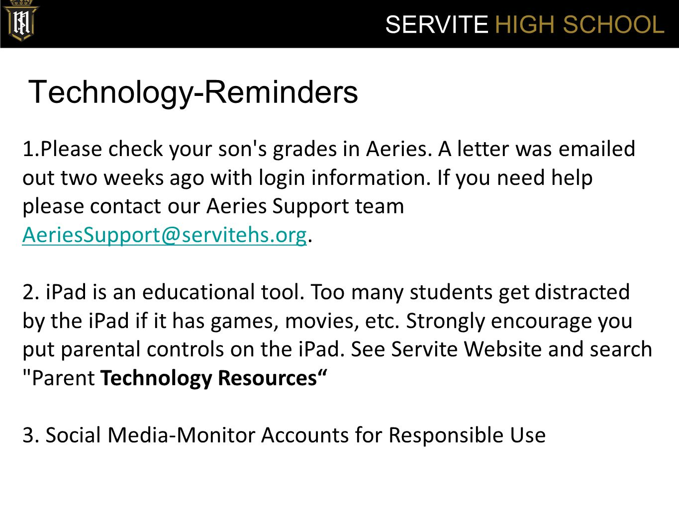Technology-Reminders SERVITE HIGH SCHOOL 1.Please check your son s grades in Aeries.