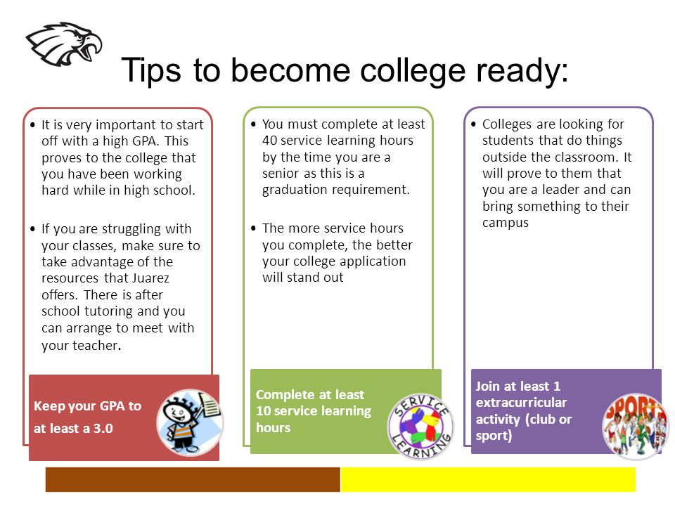 28 Tips to become college ready: It is very important to start off with a high GPA.