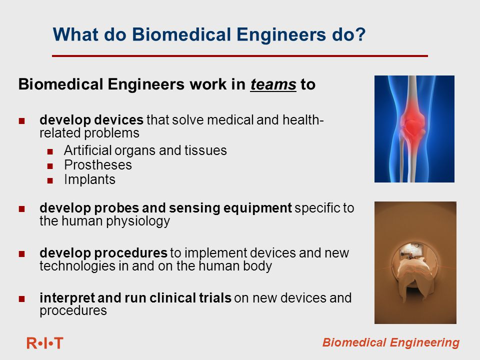 RITRIT Biomedical Engineering According to the Bureau of Labor StatisticsAccording to the Bureau of Labor Statistics… Where do Biomedical Engineers work.