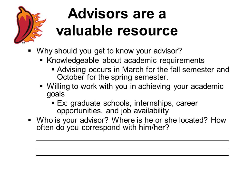 Advisors are a valuable resource  Why should you get to know your advisor.