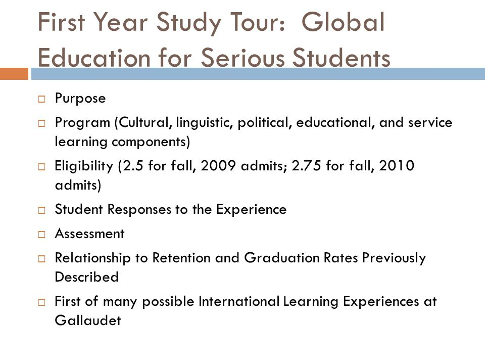 First Year Study Tour: Global Education for Serious Students  Purpose  Program (Cultural, linguistic, political, educational, and service learning c