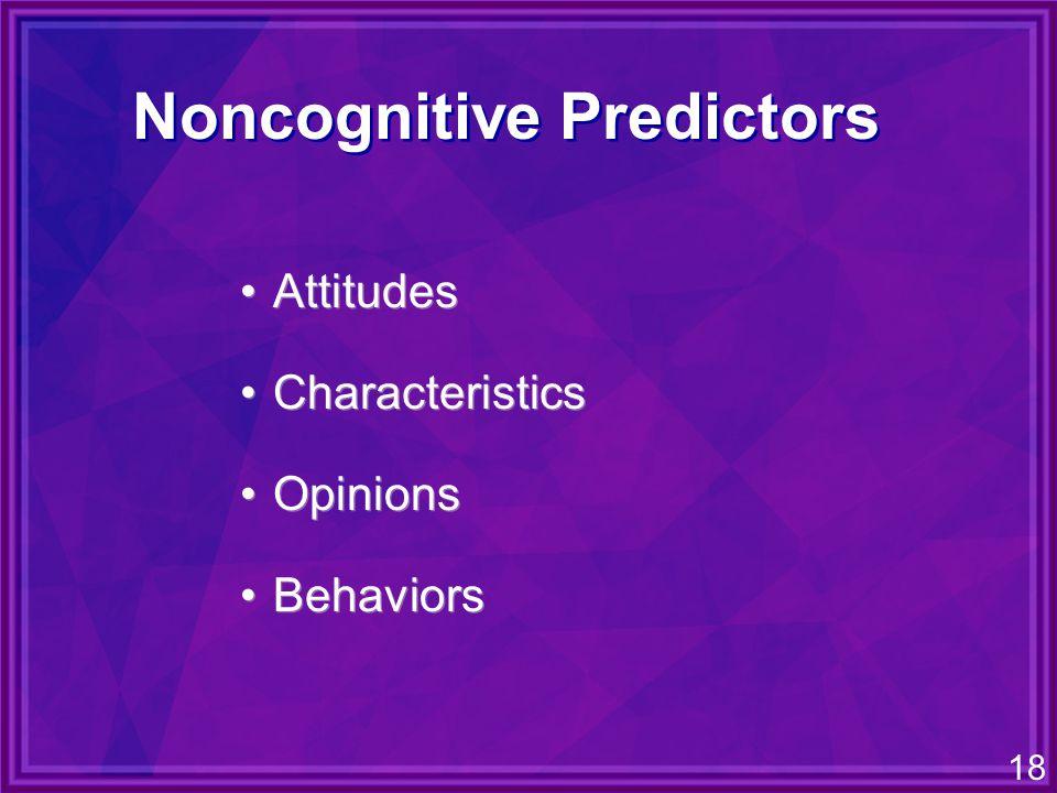 18 Noncognitive Predictors Attitudes Characteristics Opinions Behaviors Attitudes Characteristics Opinions Behaviors