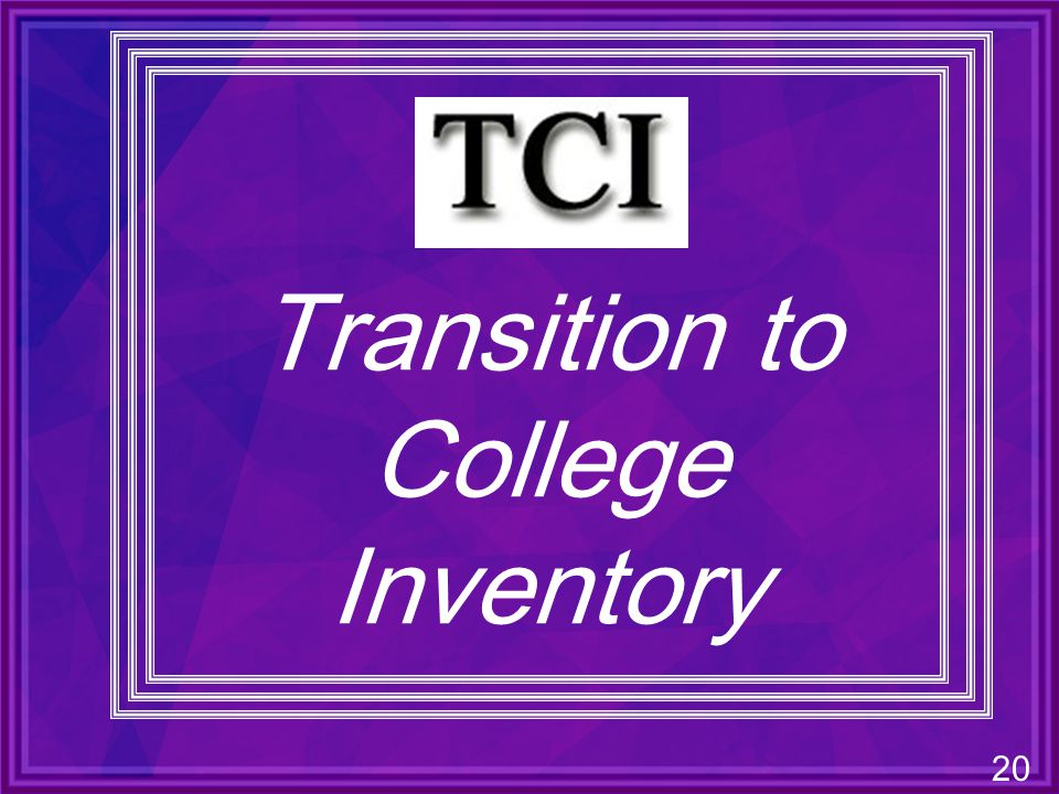 20 Transition to College Inventory