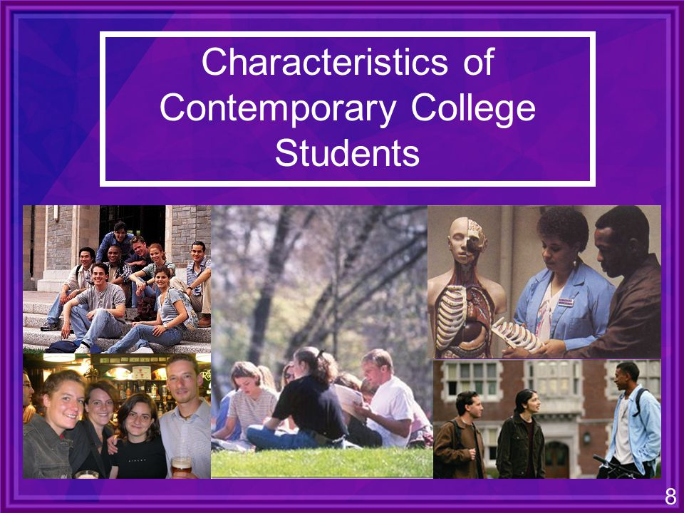 8 Characteristics of Contemporary College Students