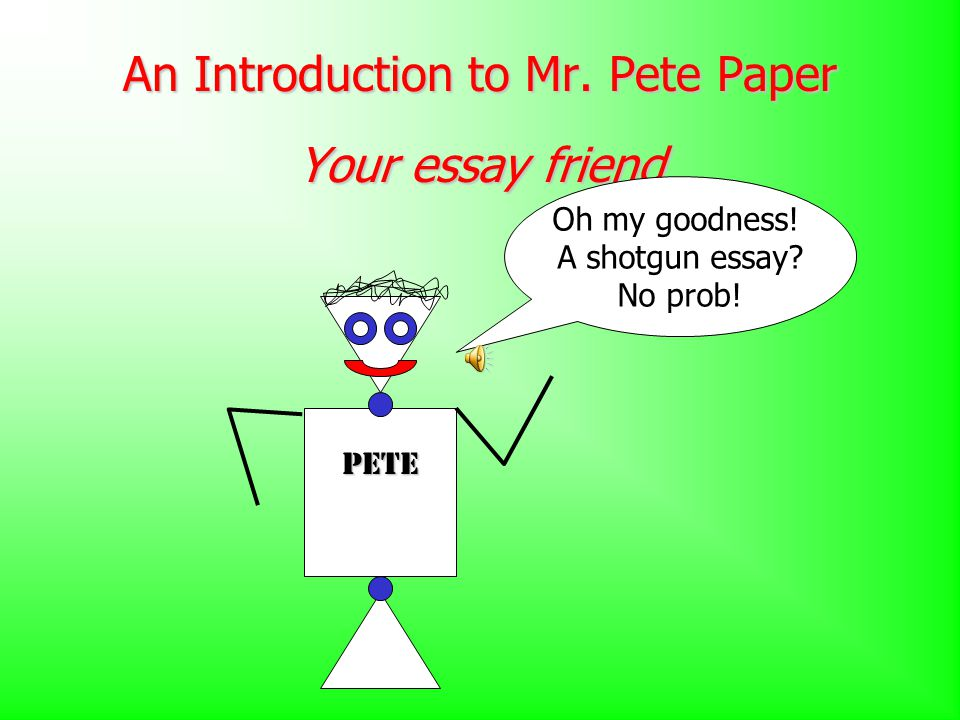 Pete's Body: Supporting Information Paragraph #2 Topic Sentence Supporting Info Paragraph #3 Topic Sentence Supporting Info Paragraph #4 Topic Sentence Supporting Info