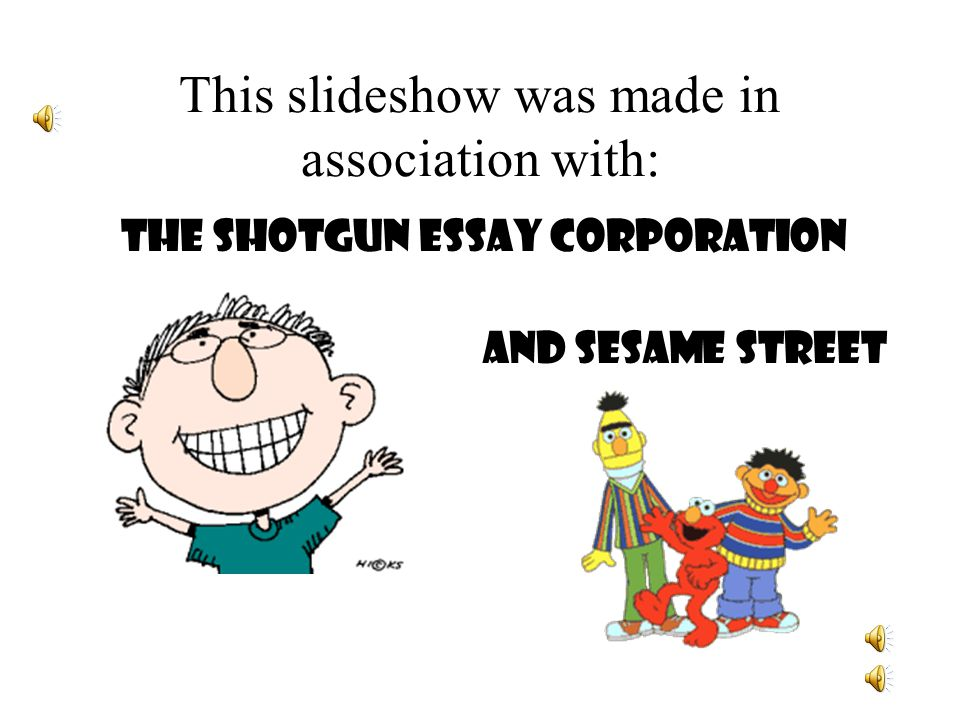 An Introduction to Mr. Pete Paper Your essay friend Oh my goodness! A shotgun essay No prob! Pete