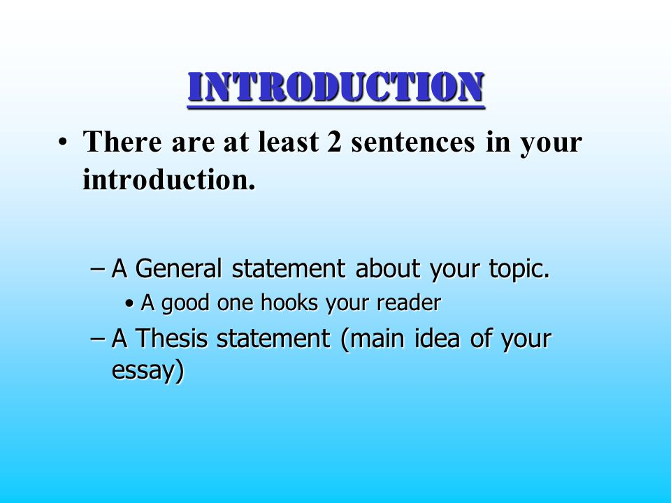 Introduction There are at least 2 sentences in your introduction.There are at least 2 sentences in your introduction.