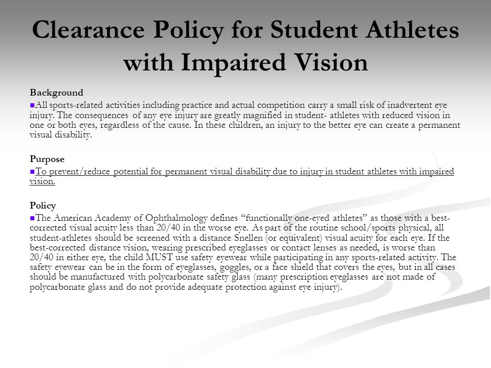 Clearance Policy for Student Athletes with Impaired Vision Background All sports-related activities including practice and actual competition carry a