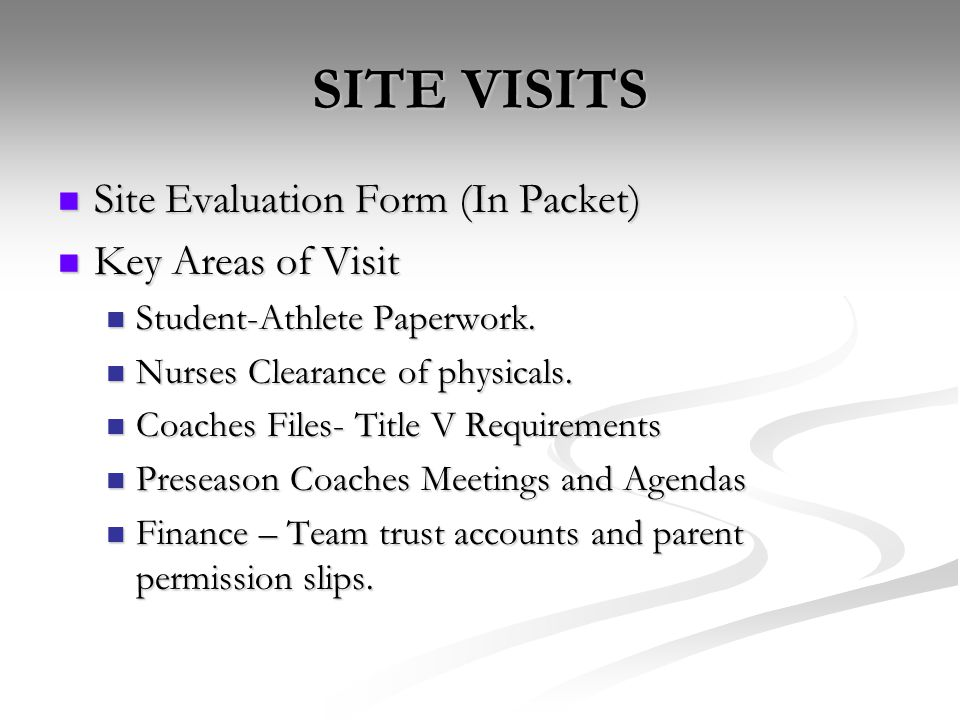 SITE VISITS Site Evaluation Form (In Packet) Site Evaluation Form (In Packet) Key Areas of Visit Key Areas of Visit Student-Athlete Paperwork. Student