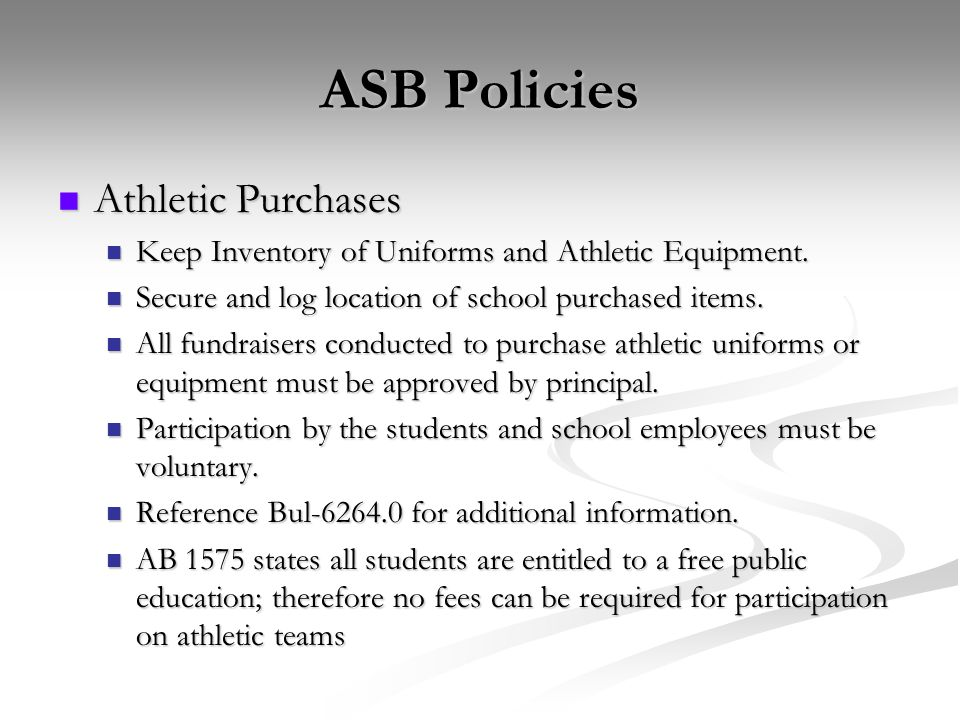 ASB Policies Athletic Purchases Athletic Purchases Keep Inventory of Uniforms and Athletic Equipment. Keep Inventory of Uniforms and Athletic Equipmen