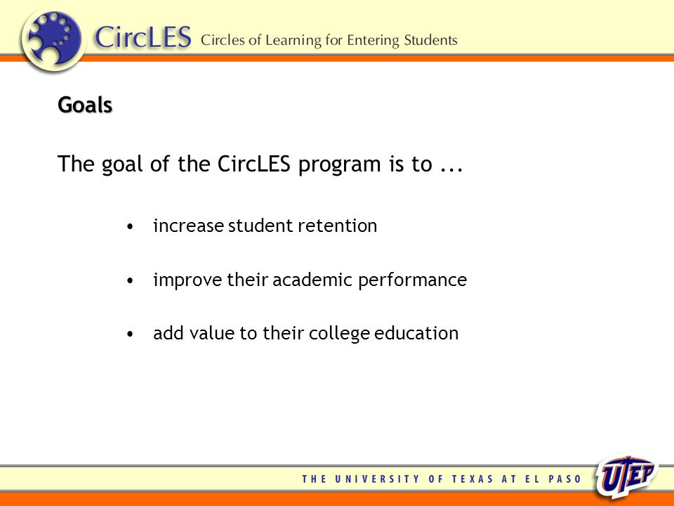 Goals The goal of the CircLES program is to...