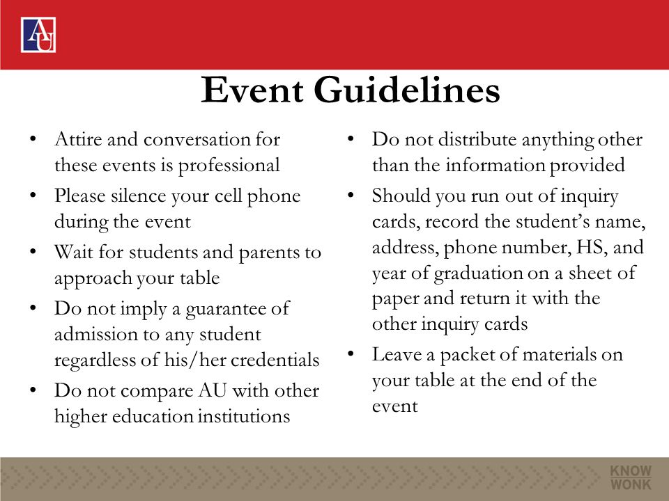 Event Guidelines Attire and conversation for these events is professional Please silence your cell phone during the event Wait for students and parent
