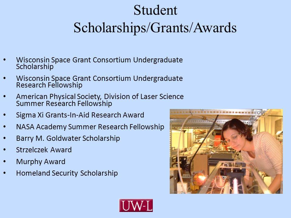 Student Scholarships/Grants/Awards Wisconsin Space Grant Consortium Undergraduate Scholarship Wisconsin Space Grant Consortium Undergraduate Research