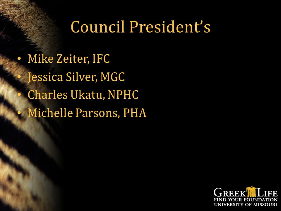 Council President's Mike Zeiter, IFC Jessica Silver, MGC Charles Ukatu, NPHC Michelle Parsons, PHA