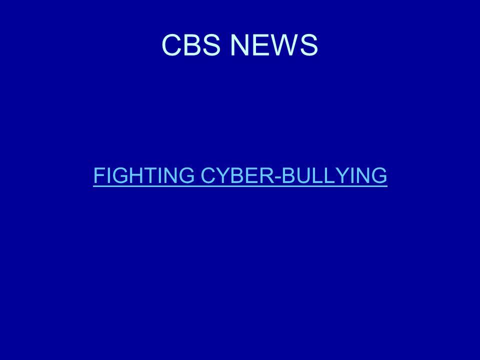 CBS NEWS FIGHTING CYBER-BULLYING