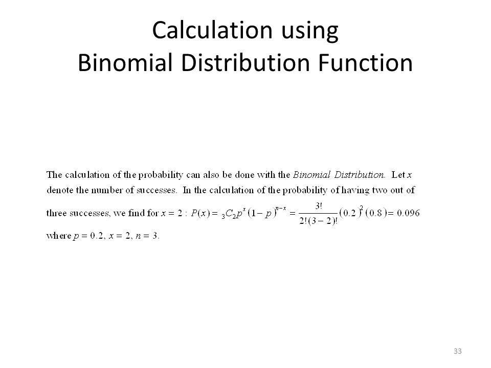 33 Calculation using Binomial Distribution Function