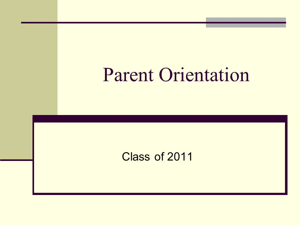 Parent Orientation Class of 2011