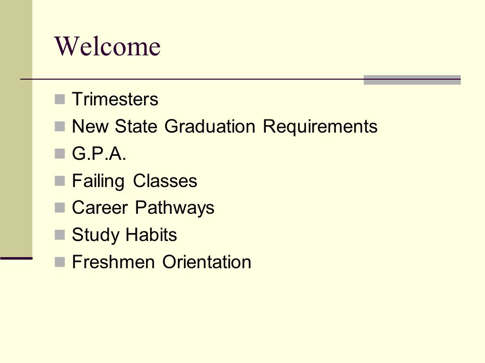 Welcome Trimesters New State Graduation Requirements G.P.A.