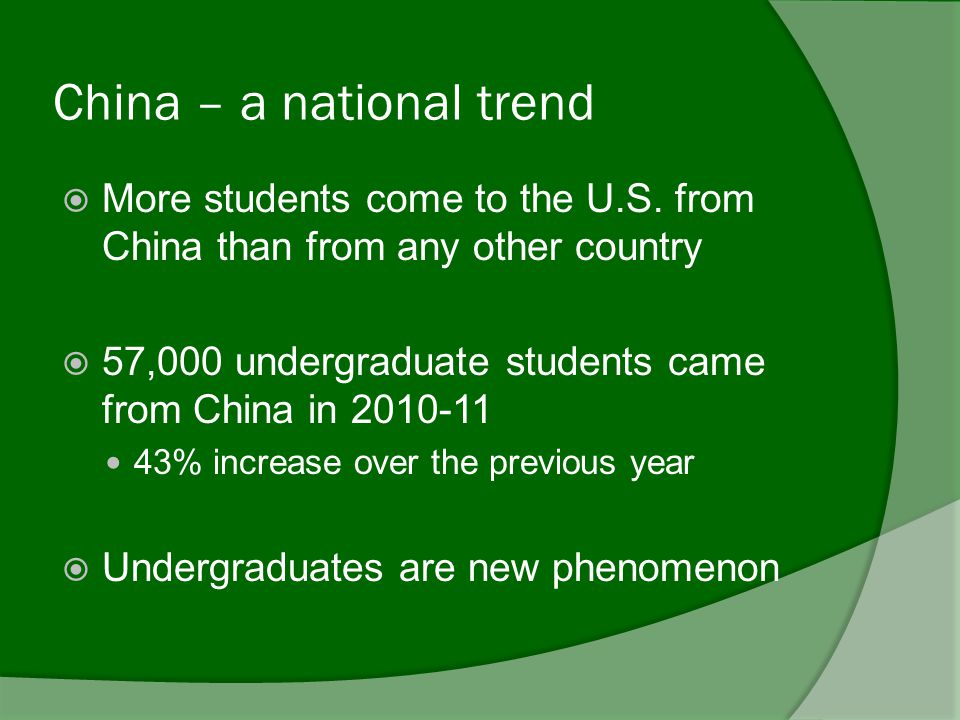 China – a national trend  More students come to the U.S.