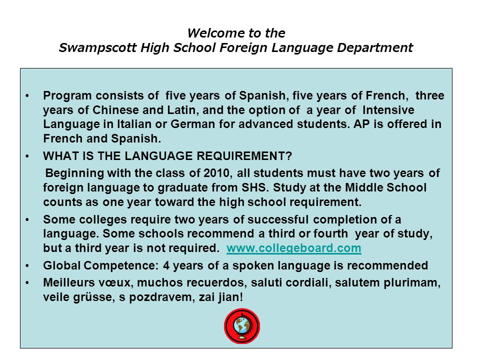 Welcome to the Swampscott High School Foreign Language Department Program consists of five years of Spanish, five years of French, three years of Chin