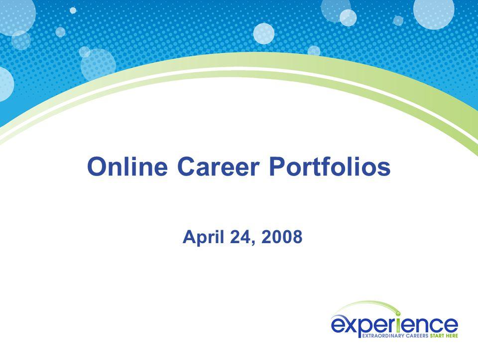 Online Career Portfolios April 24, 2008