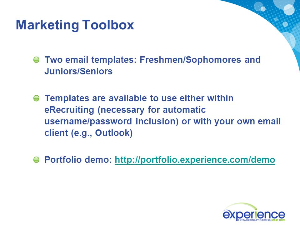 Two email templates: Freshmen/Sophomores and Juniors/Seniors Templates are available to use either within eRecruiting (necessary for automatic usernam