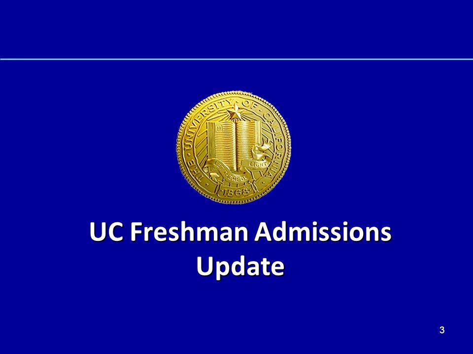 3 UC Freshman Admissions Update