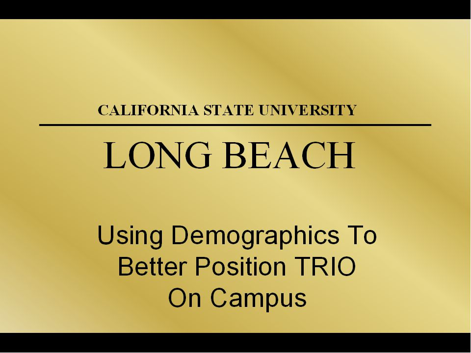 Los Angeles/Orange County Public High School Graduates Completing All Courses Required for UC and/or CSU Entrance CSULB Tidal Wave II CALIFORNIA STATE UNIVERSITY, LONG BEACH Source: California Department of Education, Educational Demographics Unit CSULB