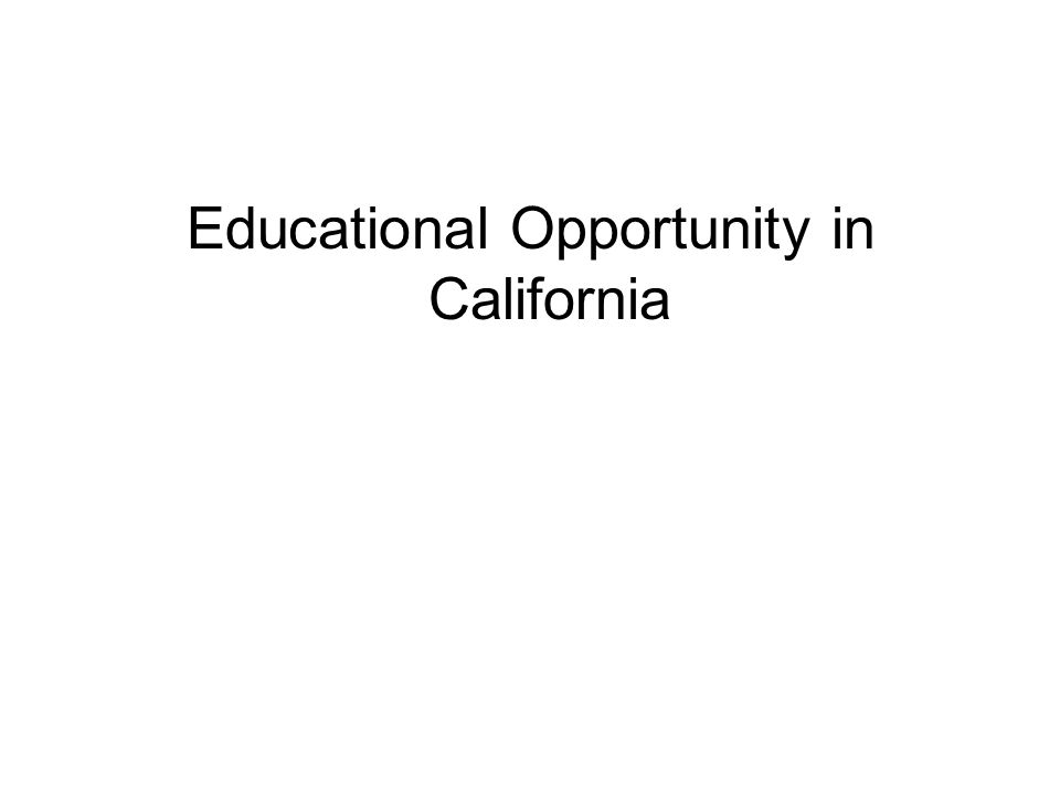 Educational Opportunity in California