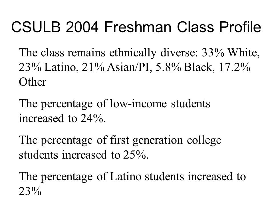 The class remains ethnically diverse: 33% White, 23% Latino, 21% Asian/PI, 5.8% Black, 17.2% Other The percentage of low-income students increased to 24%.
