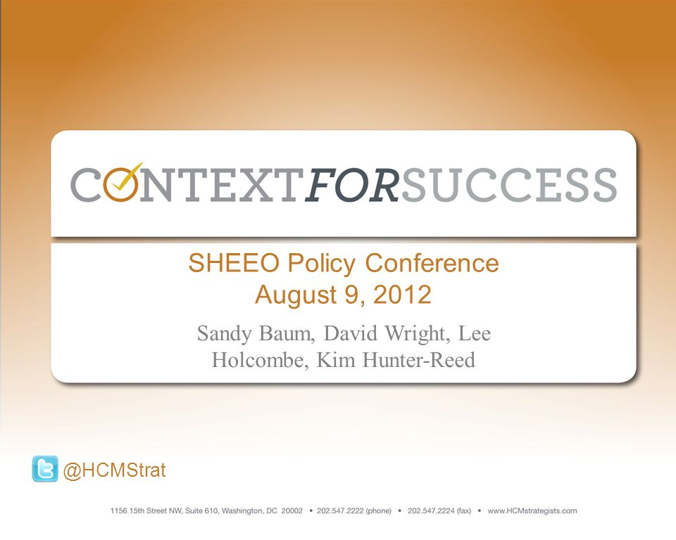 1 1 SHEEO Policy Conference August 9, 2012 @HCMStrat Sandy Baum, David Wright, Lee Holcombe, Kim Hunter-Reed