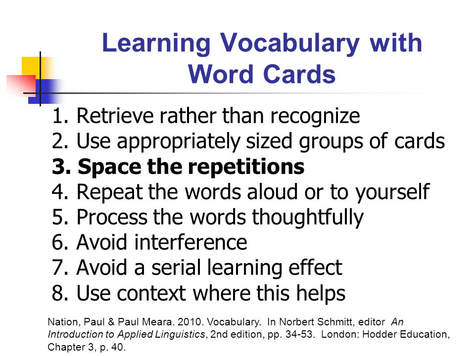 Learning Vocabulary with Word Cards 1. Retrieve rather than recognize 2.