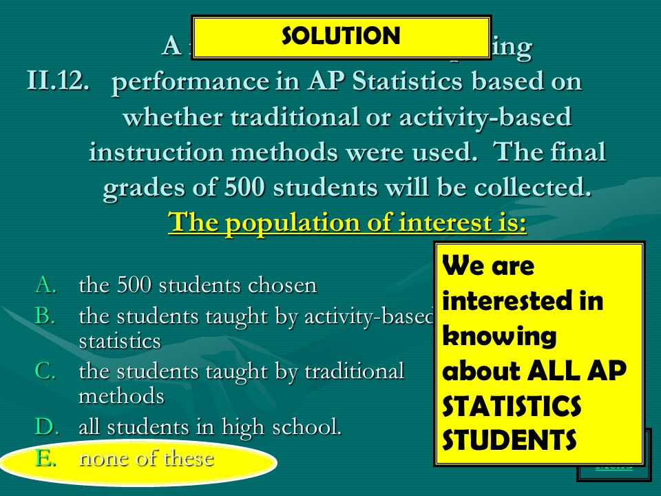 Topic II Menu A research team is comparing performance in AP Statistics based on whether traditional or activity-based instruction methods were used.