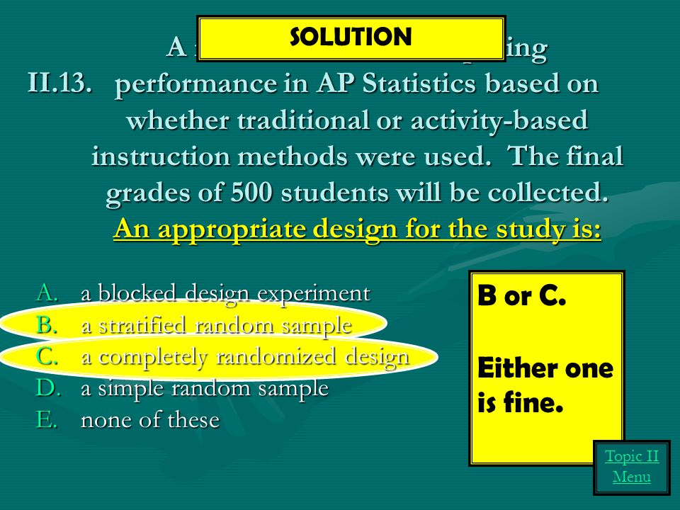 A research team is comparing performance in AP Statistics based on whether traditional or activity-based instruction methods were used. The final grad