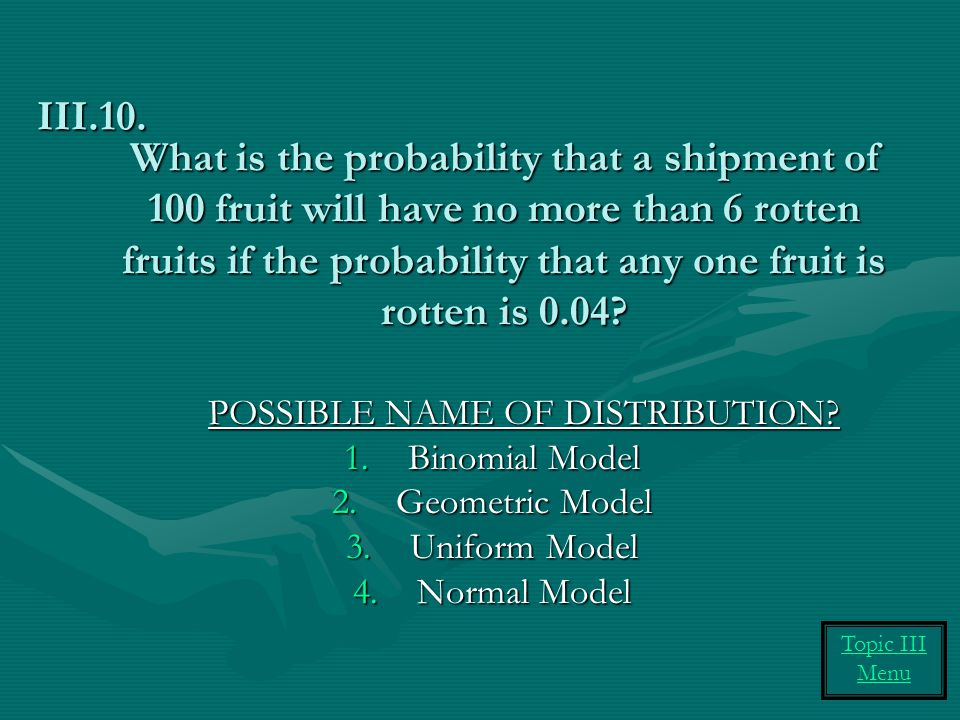 What is the probability that a shipment of 100 fruit will have no more than 6 rotten fruits if the probability that any one fruit is rotten is 0.04.