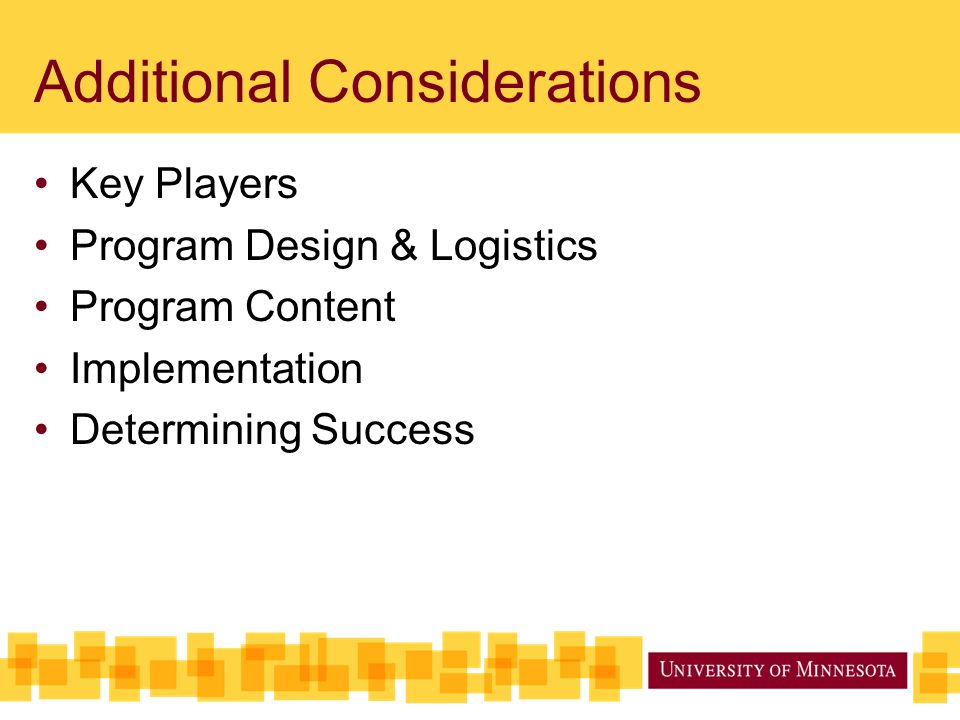 Additional Considerations Key Players Program Design & Logistics Program Content Implementation Determining Success