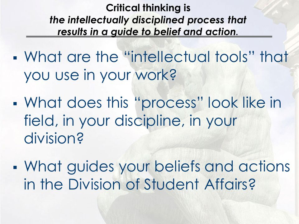  What are the intellectual tools that you use in your work.
