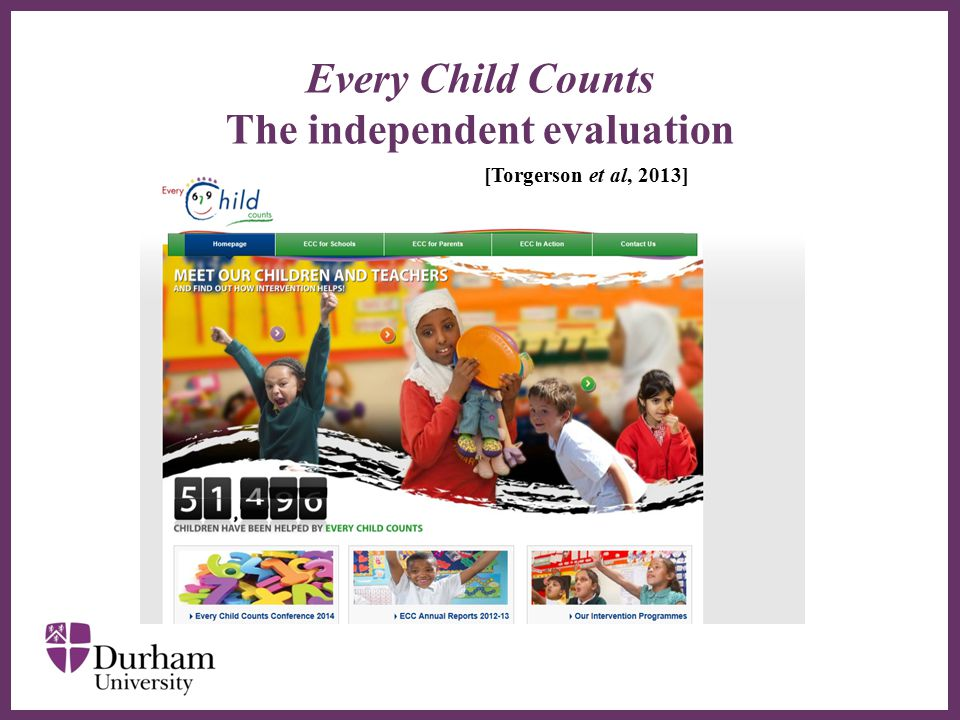 ∂ Every Child Counts The independent evaluation [Torgerson et al, 2013]
