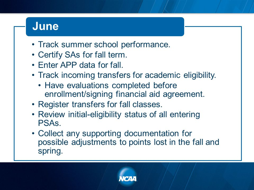 Track summer school performance. Certify SAs for fall term.