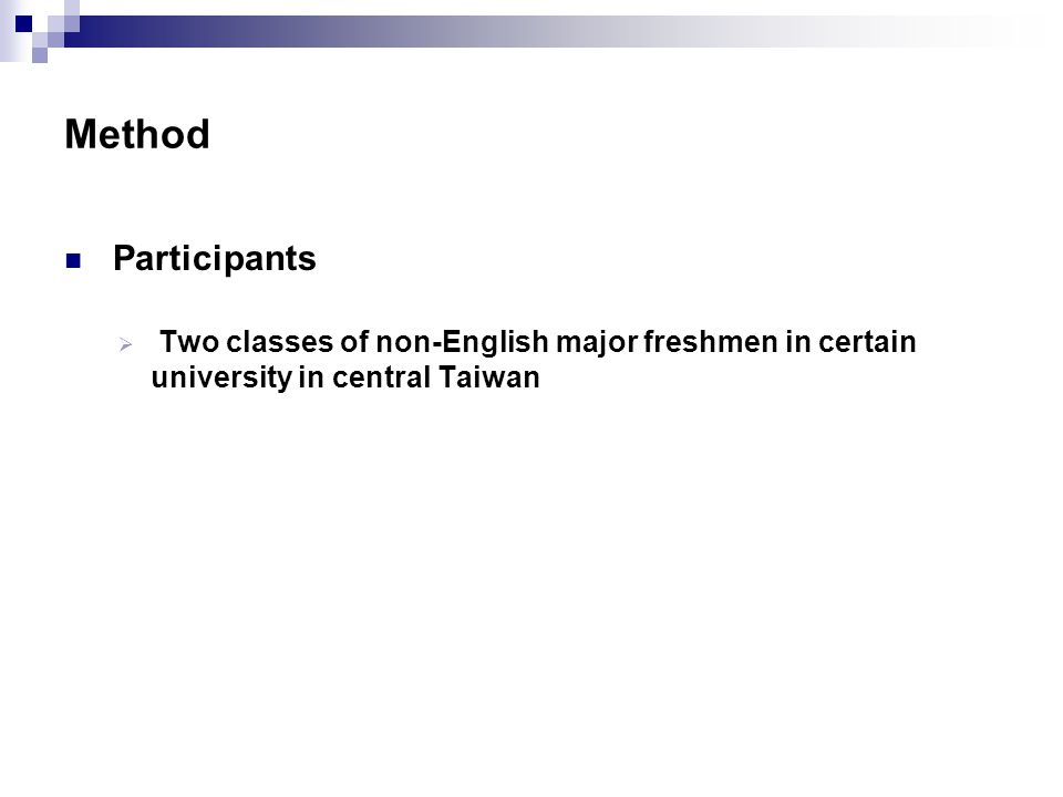 Method Participants  Two classes of non-English major freshmen in certain university in central Taiwan